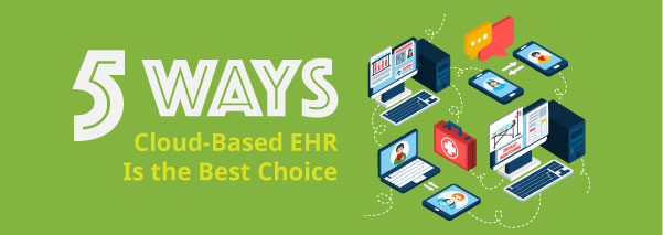 5 Ways Cloud-based EHR Is the Best for Mental Health Providers